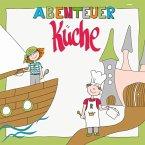 Abenteuer Küche