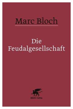 Die Feudalgesellschaft - Bloch, Marc