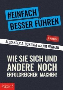 #Einfach besser führen - Gorjinia, Alexander A.; Herman, Jim