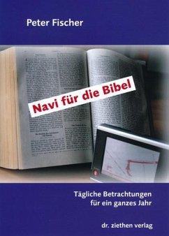 Navi für die Bibel - Fischer, Peter