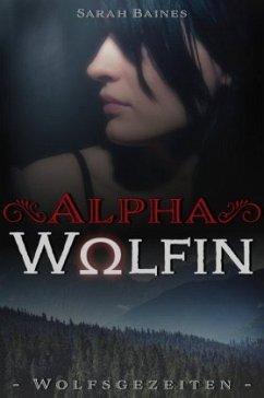 Alphawölfin - Baines, Sarah