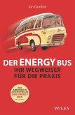 Der Energy Bus - Ihr Wegweiser für die Praxis (eBook, ePUB)