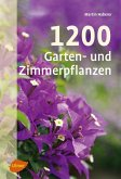 1200 Garten- und Zimmerpflanzen (eBook, ePUB)