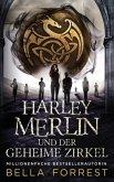 Harley Merlin und der geheime Zirkel