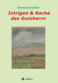 Intrigen & Rache des Gutsherrn