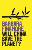 Will China Save the Planet? (eBook, ePUB)