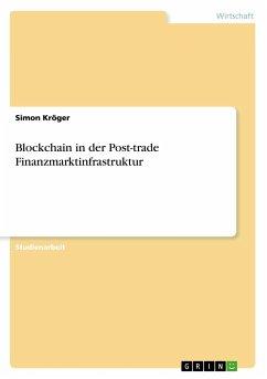 Blockchain in der Post-trade Finanzmarktinfrastruktur