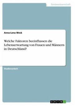 Welche Faktoren beeinflussen die Lebenserwartung von Frauen und Männern in Deutschland?