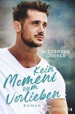 Kein Moment zum Verlieben (eBook, ePUB) - Görner, Alexandra