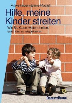 Hilfe, meine Kinder streiten (eBook, ePUB) - Faber, Adele; Mazlish, Elaine