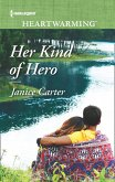 Her Kind Of Hero (Mills & Boon Heartwarming) (eBook, ePUB)