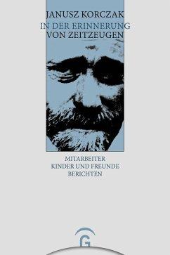 Janusz Korczak in der Erinnerung von Zeitzeugen (eBook, PDF) - Korczak, Janusz