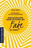 Die Studentin, die nach Cannes wollte: Eine Erzählung über die Kunst, mit Fake zu leben (eBook, ePUB)