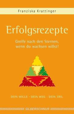 Erfolgsrezepte (eBook, ePUB) - Krattinger, Franziska