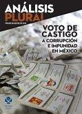 Voto de castigo a corrupción e impunidad en México (eBook, PDF)