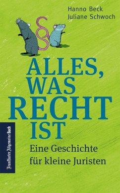 Alles, was Recht ist: Eine Geschichte für kleine Juristen (eBook, ePUB) - Beck, Hanno; Schwoch, Juliane