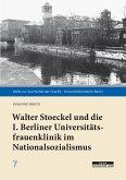 Walter Stoeckel und die I. Berliner Universitätsfrauenklinik im Nationalsozialismus (eBook, PDF)