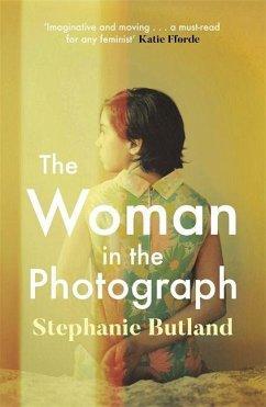 The Woman in the Photograph - Butland, Stephanie