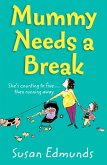 Mummy Needs a Break (eBook, ePUB)