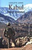 Kabul mon Amour - Eine Geschichte von Liebe und Betrug