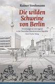 Die wilden Schweine von Berlin