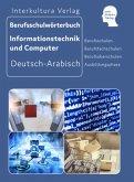 Berufsschulwörterbuch für Informations- und Computertechnik. Deutsch-Arabisch