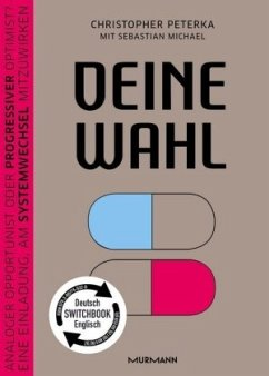 Deine Wahl / Your Choice - Zweisprachiges Wendebuch Deutsch / Englisch - Peterka, Christopher; Michael, Sebastian