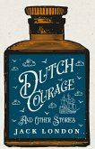 Dutch Courage And Other Stories (eBook, ePUB)