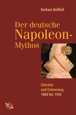 Der deutsche Napoleon-Mythos (eBook, ePUB) - Beßlich, Barbara