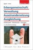 Erbengemeinschaft: Verwaltung - Auseinandersetzung - Ausgleichung (eBook, ePUB)