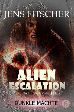 Dunkle Mächte (ALIEN ESCALATION 6) (eBook, ePUB) - Fitscher, Jens