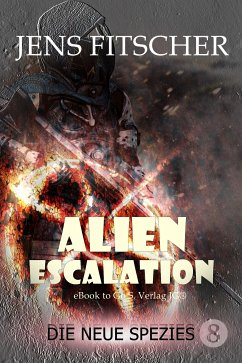 Die neue Spezies (ALIEN ESCALATION 8) (eBook, ePUB) - Fitscher, Jens