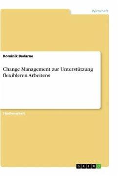 Change Management zur Unterstützung flexibleren Arbeitens