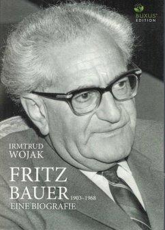 Fritz Bauer 1903-1968 - Wojak, Irmtrud