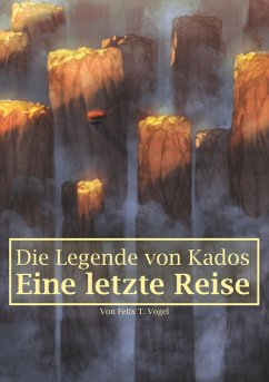 Die Legende von Kados (eBook, ePUB) - Vogel, Felix T.