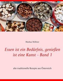 Essen ist ein Bedürfnis, genießen ist eine Kunst Band 1 (eBook, ePUB)