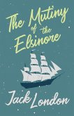 The Mutiny of the Elsinore (eBook, ePUB)