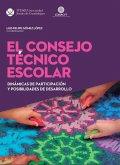 El Consejo Técnico Escolar: Dinámicas de participación y posibilidades de desarrollo (eBook, PDF)
