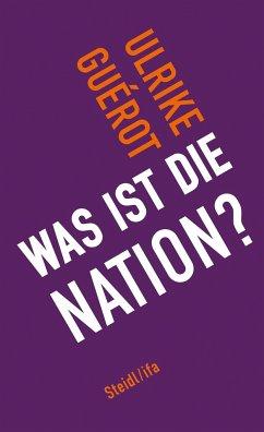 Was ist die Nation? - Guérot, Ulrike