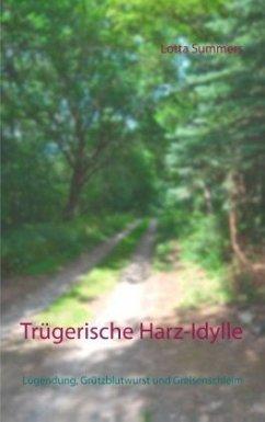 Trügerische Harz-Idylle - Summers, Lotta