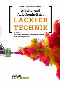 Arbeits- und Aufgabenheft der Lackiertechnik - Feist, Thomas; Lehmann, Dennis
