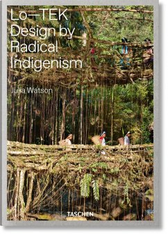 Lo-TEK. Design by Radical Indigenism - Watson, Julia