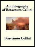 Autobiography of Benvenuto Cellini (eBook, ePUB)