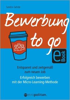 Bewerbung to go (eBook, PDF) - Gehde, Sandra