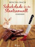 Schokolade für den Staatsanwalt - Kurzkrimi (eBook, ePUB)