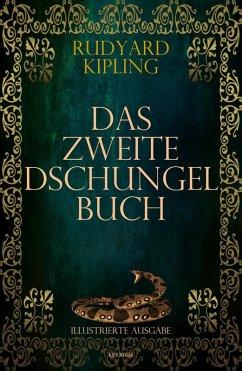 Das Zweite Dschungelbuch (Illustrierte Ausgabe) (eBook, ePUB) - Kipling, Rudyard