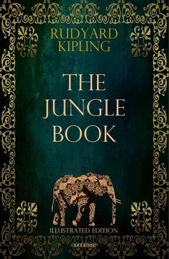 The Jungle Book (Illustrated Edition) (eBook, ePUB) - Kipling, Rudyard