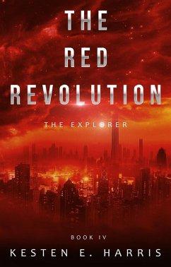 The Red Revolution: The Explorer Book 4 (eBook, ePUB)