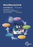 Metallbautechnik Arbeitsbuch Grundstufe, Lösungen
