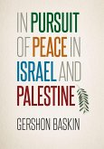 In Pursuit of Peace in Israel and Palestine (eBook, ePUB)
